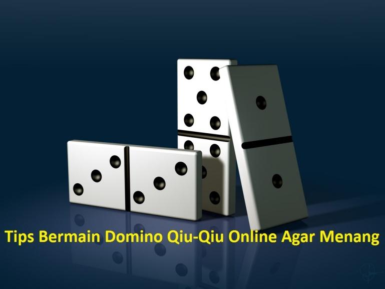 Tips Bermain Domino Qiu-Qiu Online Agar Menang