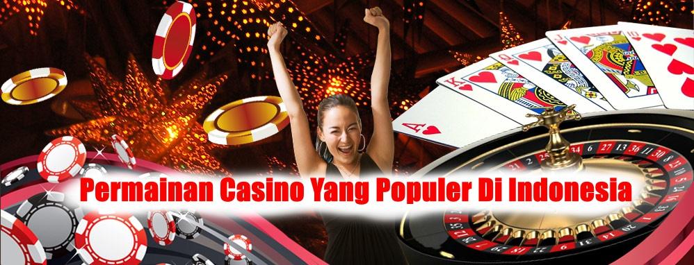 Permainan Casino Online Yang Populer Di Indonesia